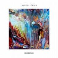 Bearcubs - Touch (Panda Remix)