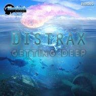 Distrax - Getting Deep (Original Mix)