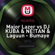 Major Lazer vs. DJ Kuba & NE!TAN & Laguun - Bumaye (Fire Flame Big Mash Up)