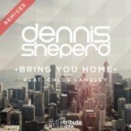 Dennis Sheperd feat. Chloe Langley - Bring You Home (Eonic Remix)