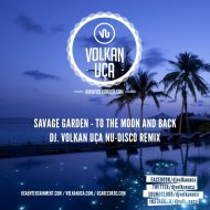 Savage Garden - To The Moon And Back (Dj. Volkan Uça Nudisco Remix)
