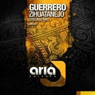 Guerrero - Zihuatanejo (Original Mix)