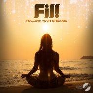 Fil! - Follow Your Dreams (Original Mix)