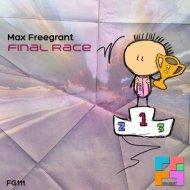 Max Freegrant - Final Race (Original Mix)