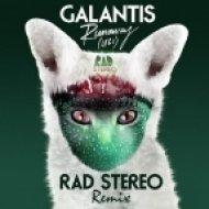 Galantis - Runaway (You & I) (Rad Stereo Remix)