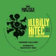 iLLBiLLY HiTEK - Higher Calling (Dubmatix RootStep Remix)