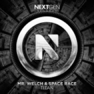 Mr. Welch x Space Race - Titan (Original mix)