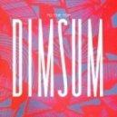 Dim Sum - To The Top (Original mix)