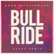 Robby Hunter Band  - Bull Ride (Dooqu Remix)