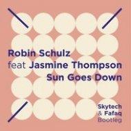 Robin Schulz ft. Jasmine Thompson - Sun Goes Down (Skytech & Fafaq Bootleg) (Skytech & Fafaq Bootleg)