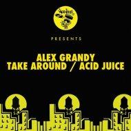Alex Grandy - Take Around (Original Mix)