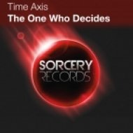 Time Axis - The One Who Decides (Original Mix)