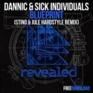 Dannic & Sick Individuals - Blueprint (Stino & Jule Hardstyle Remix) (Stino & Jule Hardstyle Remix)