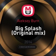 Aleksey Burn - Big Splash (Original mix)