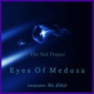 The NEF Project - Eyes Of Medusa (UUSVAN Re Edit)