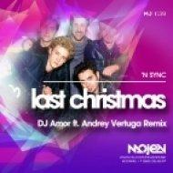N Sync  - Last Christmas (DJ Amor ft. Andrey Vertuga Remix) (Radio Edit)