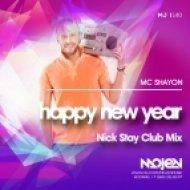 MC Shayon  - Happy New Year (Nick Stay Club Mix) (Radio Edit)