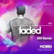 Zhu  - Faded (XM Remix) (Radio Edit)