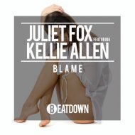 Juliet Fox, Kellie Allen - Blame (Original Mix)