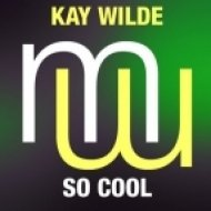 Kay Wilde - So Cool (Touch & Go Remix) (Touch & Go Remix)