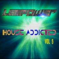 Leepow3r - House Addicted: Vol. 5 ()
