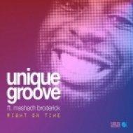 Sacre Bleu, Unique Groove feat. Meshach Broderick - Right On Time (Sacre Bleu Remix)
