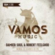 Robert Feelgood, Damier Soul - Nunca Te Olvides De Mi (Original Mix)