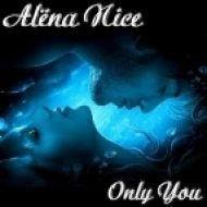 Alёna Nice - Only you (Original Mix)