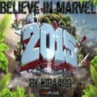 Kibaarg - Believe In Marvel 2015 ()
