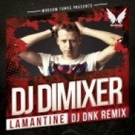 DJ Dimixer - Lamantine (DJ DNK Remix)