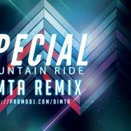 Special - Mountain Ride (Dimta Remix)
