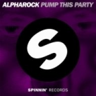Alpharock - Pump This Party (Original Mix)