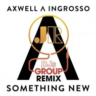 Axwell & Ingrosso - Something New (JR Djs Group Remix)