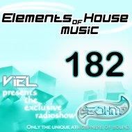 Viel - Elements of House music 182 (Radioshow)