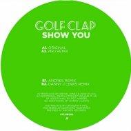 Golf Clap - Show You (Danny J Lewis Remix)