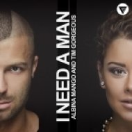 Albina Mango & Tim Gorgeous - I Need a Man (Extended Mix)