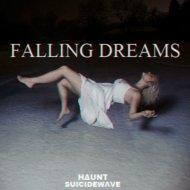 HΔUNT x SUICIDEWΛVЕ  - Falling dreams (Original mix)