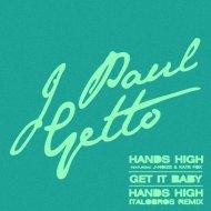 J Paul Getto - Hands High (Italobros Remix)