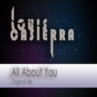 Louis Casierra - All About You (Original Mix)