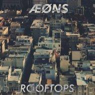 AEONS - Rooftops (Original mix)