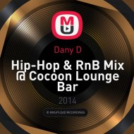 Dany D - Hip-Hop & RnB Mix @ Cocoon Lounge Bar (Sunny Beach) (Mix)