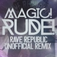 MAGIC! - Rude (Rave Republic Remix)