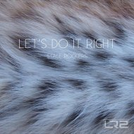 Stage Rockers - Let\'s Do It Right (Original Mix)