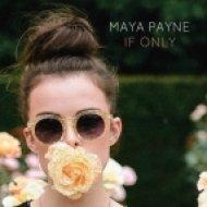 Maya Payne - If Only (Original mix)