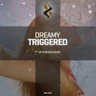Dreamy - Triggered (Afternova Remix)