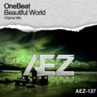 OneBeat - Beautiful World (Original Mix)