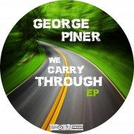 George Piner - We Carry Through (Original mix)