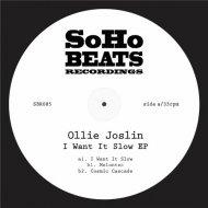 Ollie Joslin - I Want It Slow (Original Mix)