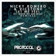 Nicky Romero & Vicetone feat. When We Are Wild - Let Me Feel (Martin Volt & Quentin State Remix) (Martin Volt & Quentin State Remix)