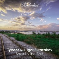 Tycoos feat. Igor Surazakov - Back To The Past (Mohamed Bahi\'s Driving Take Remix)